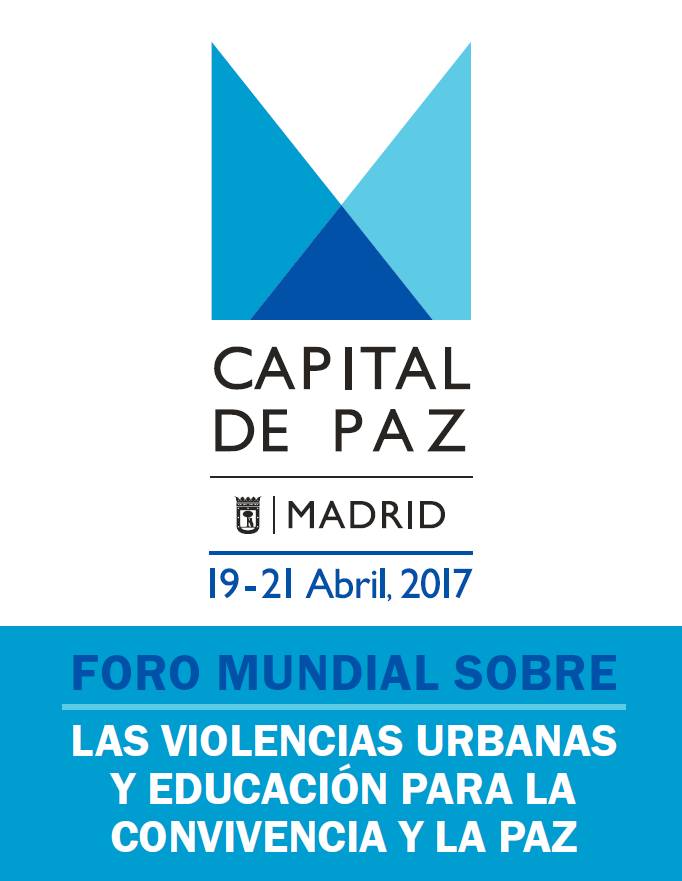 """Foro Mundial - Madrid Capital de Paz: """"Las violencias urbanas y educación para la convivencia y la paz """" - Fundación MUSOL"""